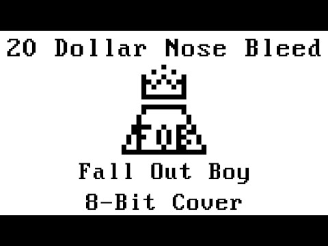 20 Dollar Nose Bleed Fall Out Boy 8Bit