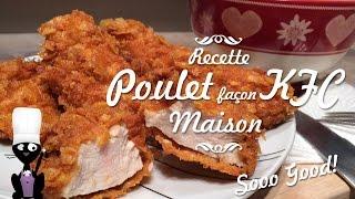 Comment faire du poulet KFC maison - Le poulet façon sooooo good