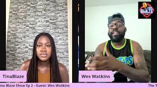 The Tina Blaze Show - Ep 2, Guest Wes Watkins