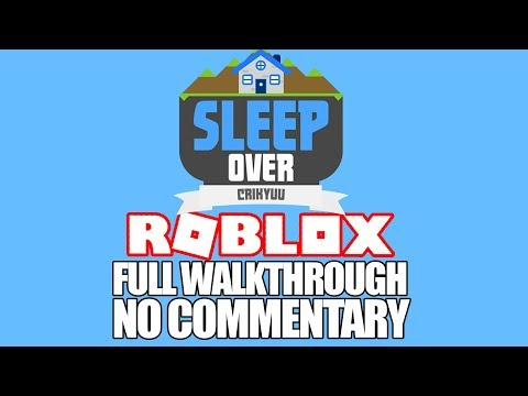 [ROBLOX] Sleepover: Full Walkthrough! 🎈 (No Commentary) - NEW ROBLOX Story Game.