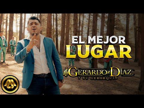 Gerardo Díaz y su Gerarquía - El Mejor Lugar (Video Musical)