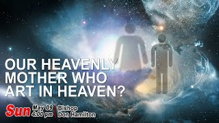 Our Heavenly Mother Who Art In Heaven? - Faith Hope & Love Centre | Sunday Service