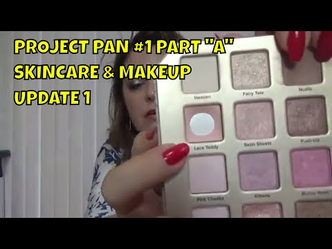 PROJECT PAN # 1 PART ''A'' SKINCARE & MAKEUP UPDATE 1 AND OPEN GIVEAWAY