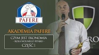 Akademia PAFERE: Ekonomia i rola wolnego rynku (Jan Wojciech Kubań)