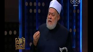 فيديو.. علي جمعة يفسر دعاء النبي