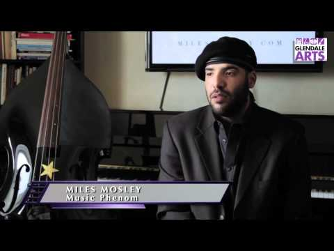 Miles Mosley, Acclaimed Upright Bass Phenom - I ♥ Glendale Arts