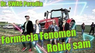 Dr. SWAG - PIJE SAM (Official Parodia) Formacja Fenomen - Robię sam
