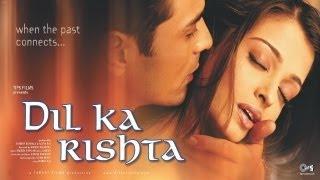 Dil Ka Rishta - Official Trailer - Arjun Rampal & Aishwarya Rai