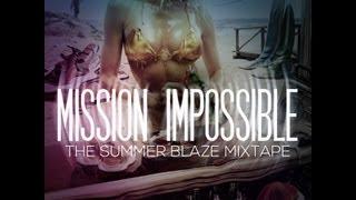 DJPROTUNES- 2013 HIP HOP,DANCEHALL,SOCA & HOUSE MIXTAPE -MISSION IMPOSSIBLE THE SUMMER BLAZE MIXTAPE
