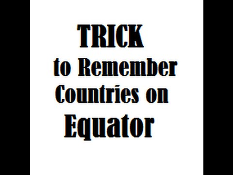 TRICK to Remember Countries on  Equator