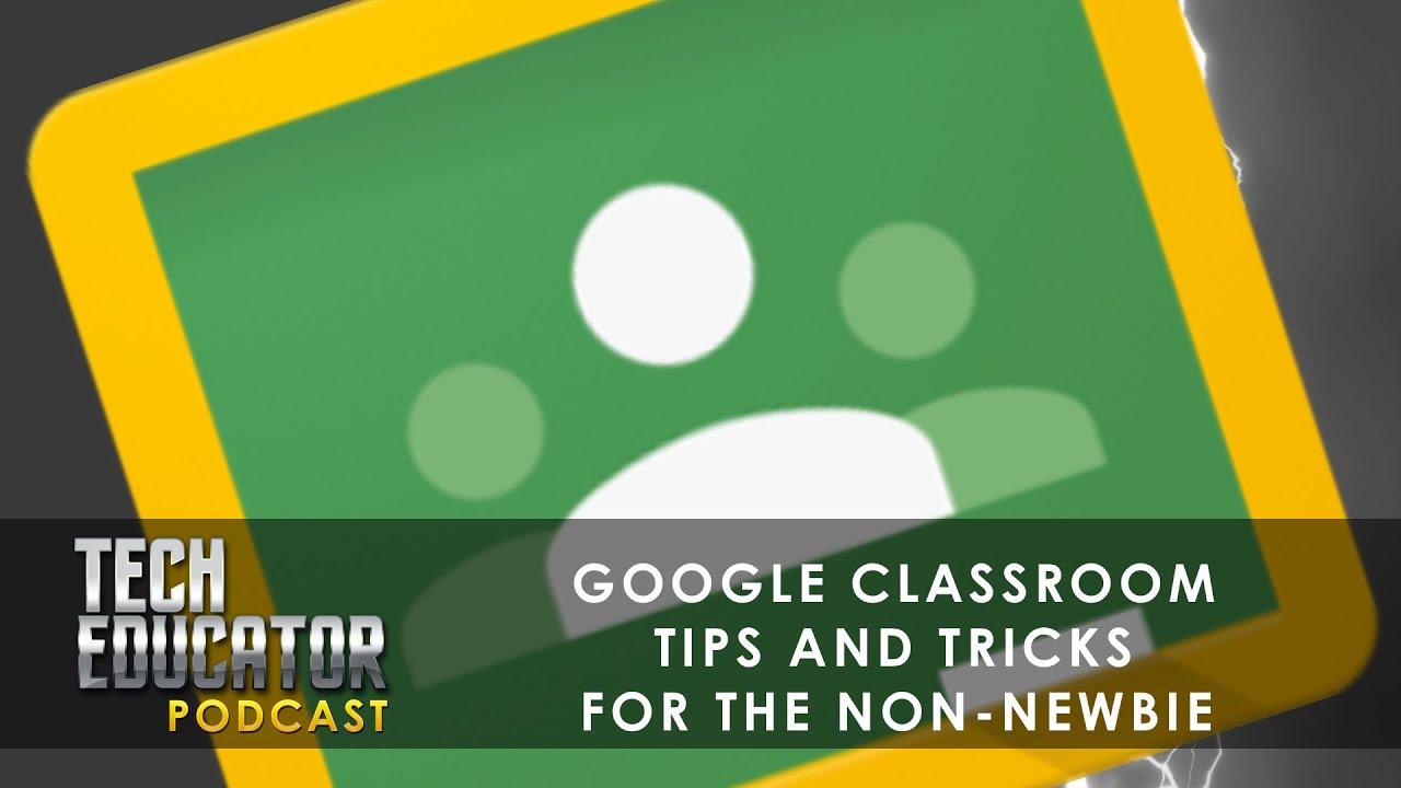 Google Classroom: Educational Tips and Tricks for the Classroom Teacher - YouTube