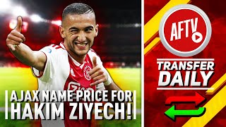 Ajax Name Their Price For Arsenal Target Hakim Ziyech! | AFTV Transfer Daily