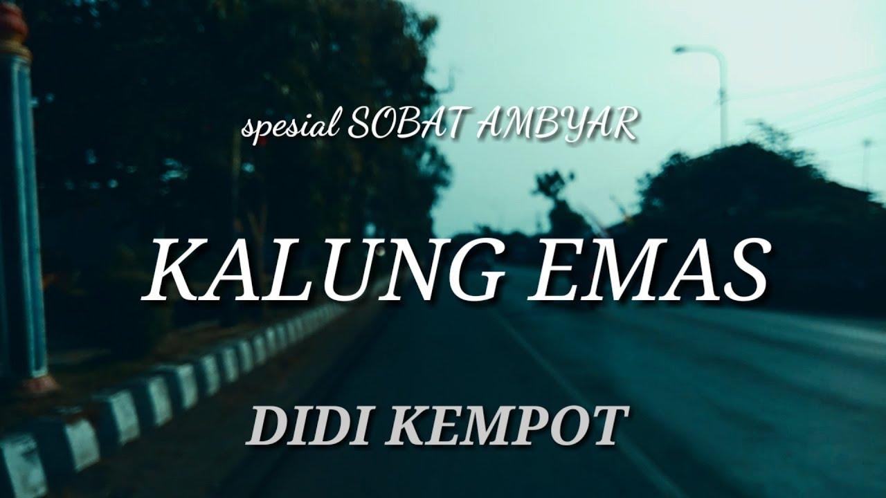 Kalung Emas Didi Kempot Music Video Lirik Spesial Sobat Ambyar