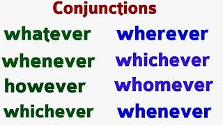 However, Whatever, Whenever, Whoever, Whomever, However, Whatsoever, Wheresoever, Howsoever 58.