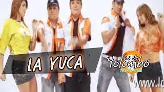 La Yuca (Video Oficial) - Los De Yolombo
