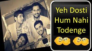 Yeh Dosti Hum Nahi Todenge (YDHNT)