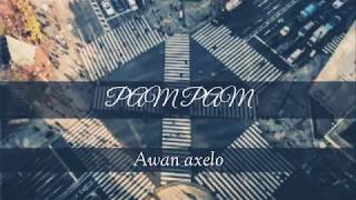 Pam Pam Remix By : Awan Axelo New 2019 Rdr management