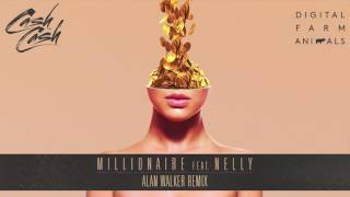 Cash Cash & Digital Farm Animals - Millionaire (feat. Nelly) [Alan Walker Remix]