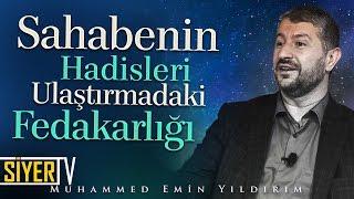 Sahabenin Hadisleri Ulaştırmadaki Fedakarlığı | Muhammed Emin Yıldırım