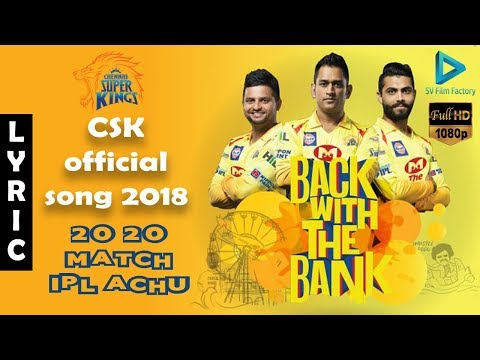 Chennai Super Kings (CSK) | Official New Anthem Song 2018 | With Lyrics | HD Video Song