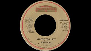 Fantasy ~ You're Too Late 1980 Disco Purrfection Version