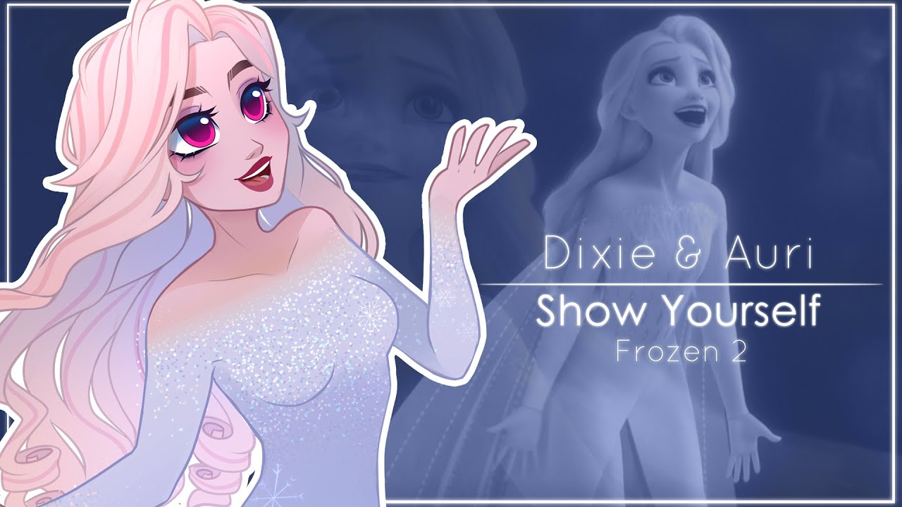 |Dixie & Auri| Show Yourself - Polish