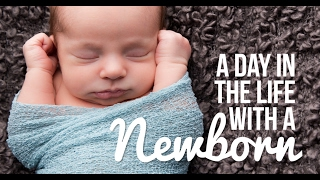 A Day In The Life With A Newborn