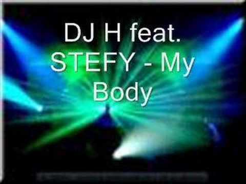 DJ H feat. STEFY - My Body