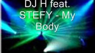 DJ H feat. STEFY - My Body