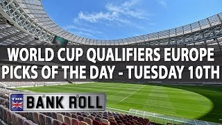World Cup Qualifiers | Picks of the Day | Tuesday 10th October
