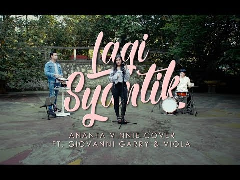 LAGI SYANTIK ANANTAVINNIE COVER ft. Giovanni Garry & Viola Rifila