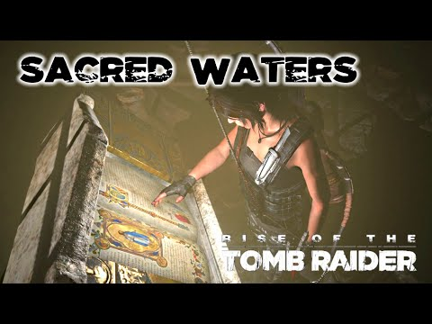 Rise of the Tomb Raider · Catacomb of Sacred Waters Challenge Tomb Walkthrough Video Guide