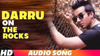 Daru On The Rocks (Full Audio) | Harshit Tomar Ft Raftaar | JSL | Latest Punjabi Songs 2018