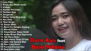 DARA AYU FEAT BAJOL NDANU ~ DARA Feat DJ KENTRUNG ~ ALBUM FULL TERBARU 2020 ~ TOP20