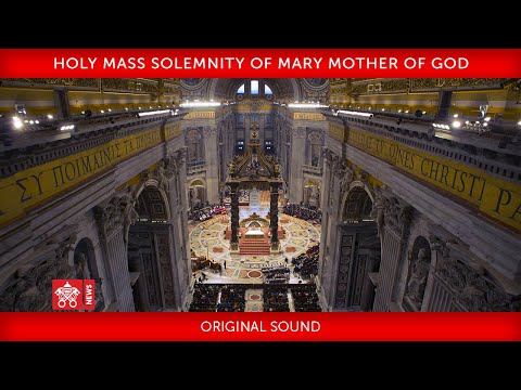 Pope Francis Holy Mass for the Solemnity of Mary Mother of God 2020-01-01