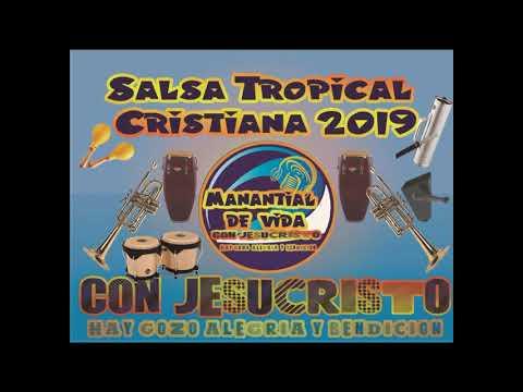 SALSA TROPICAL CRISTIANA 2019 -  Con Jesucristo Hay Gozo, Alegria Y Bendiciòn