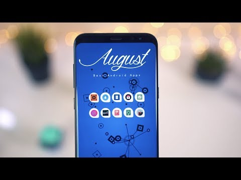 Best Android Apps! - August 2017!
