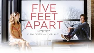 "Selena Gomez - Nobody (from ""Five Feet Apart"") ft. Last Lights (Lyric Video)"