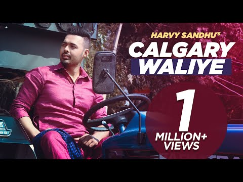 Calgary Waliye | Harvy Sandhu | New Punjabi Songs 2019