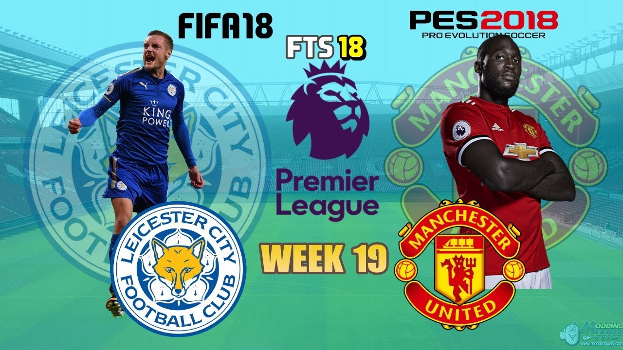 FTS 18 Leicester Vs Manchester United