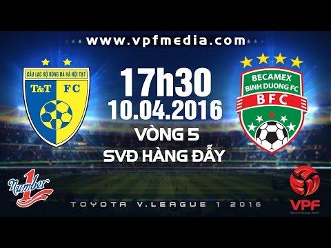 Hà Nội T&T vs B. Bình Dương - V.League 2016   FULL