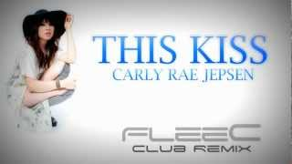 Carly Rae Jepsen - This Kiss (Extended Club FleeC Remix)