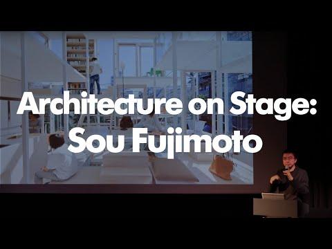 Architecture on Stage: Sou Fujimoto
