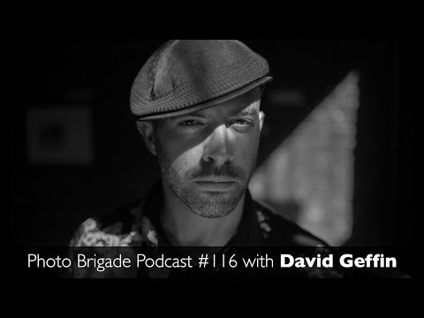 David Geffin - Photo Brigade Podcast #116