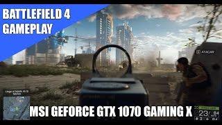 Gameplay Battlefield 4 - MSI Geforce GTX 1070 Gaming X - Ultra 4K