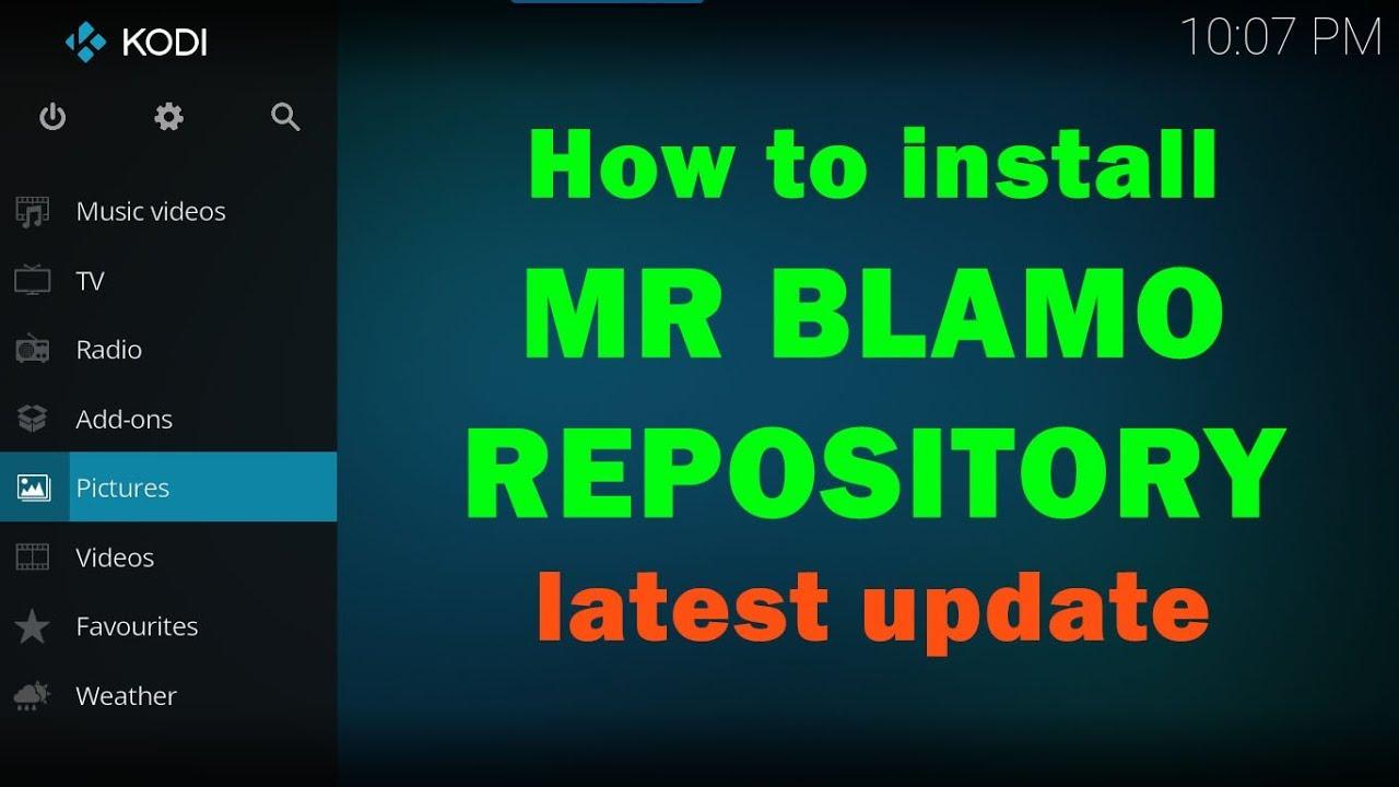 How to install MR BLAMO REPO on KODI FIRESTICK ANDROID TV BOX 2018