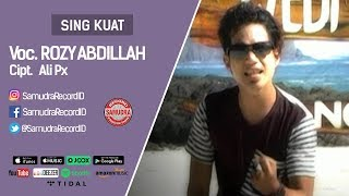 Rozy Abdillah - Sing Kuat (Official Music Video)