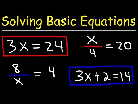 Solving Basic Equations by Adding Subtracting Multiplying and Dividing