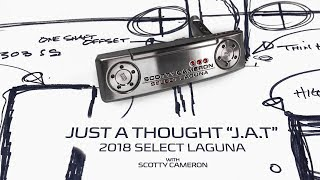 J.A.T. 2018 Select Laguna | Scotty Cameron