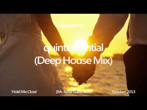 'Hold Me Close' (Mr. Attila Deep House Guest Mix) October 2013